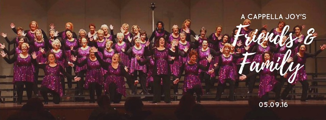 a cappella Joy Chorus. Free friends and family concert before contest each spring.